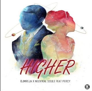 DJMreja & Neuvikal Soule feat Percy - Higher