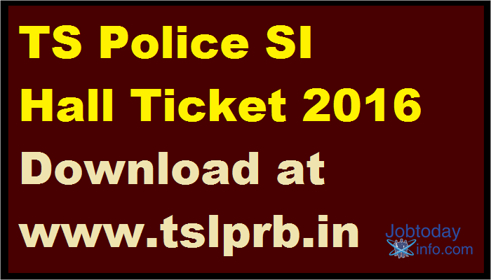 TS Police SI Hall Ticket 2016 Download at www.tslprb.in