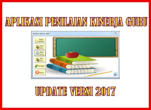 Aplikasi Penilaian Kinerja Guru Update Versi 2017