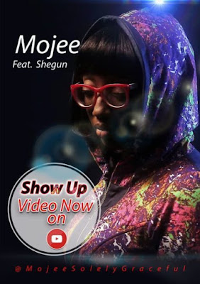 [Video] Mojee Ft. Shegun – Show Up