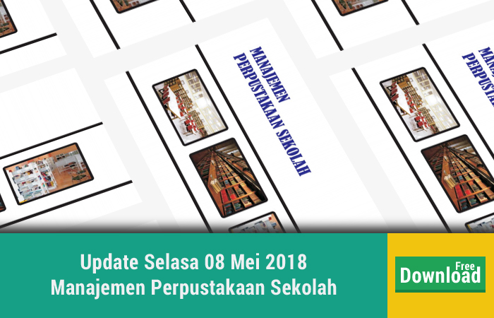 Update Selasa 08 Mei 2018 Manajemen Perpustakaan Sekolah