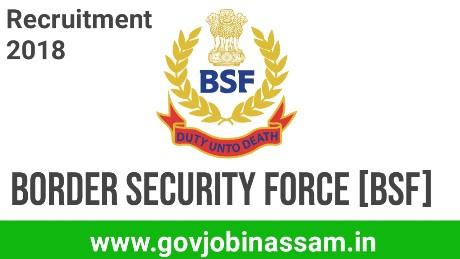Border Security Force Recruitment 2018, govjobinassam