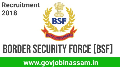Border Security Force Recruitment 2018, govjobinassam