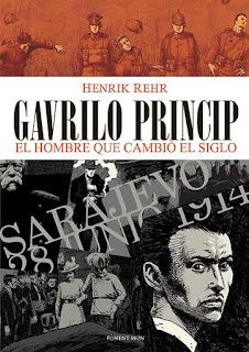 GAVRILO PRINCIP EL HOMBRE QUE CAMBIO EL SIGLO  Comic Europeo de Henrik Rehr