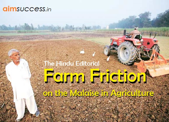 Farm Friction: on the Malaise in Agriculture: The Hindu Editorial
