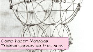 http://aramelaartesanias.blogspot.com.ar/2017/12/tutorial-mandala-tridimensional-tres-aros.html