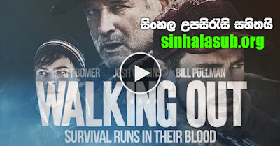 Walking Out (2017) Sinhala Sub