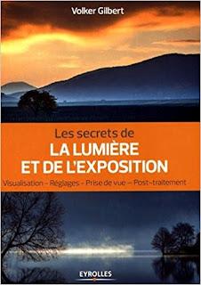 Les Secrets De La Lumière Et De L'exposition de Volker Gilbert PDF
