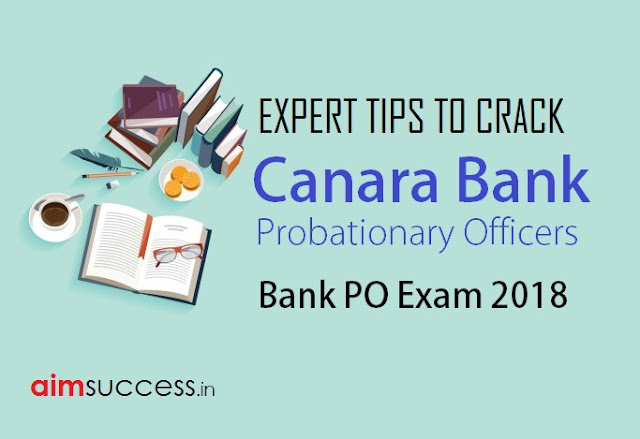 Expert Tips to Crack Canara Bank PO Exam 2018