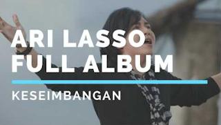 Kumpulan Lagu Mp3 Hits Ari Lasso Terbaik Full Album Keseimbangan (2003) Lengkap dan Populer