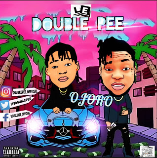 [Song]  DOUBLEPEE — OJORO - www.mp3made.com.ng