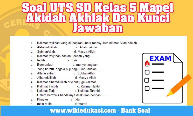 Soal UTS SD Kelas 5 Mapel Akidah Akhlak Dan Kunci Jawaban