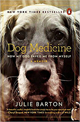 Dog Medicine - How My Dog Saved Me From Myself - Book Review