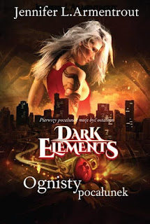 "#103 Recenzja książki ""Ognity Pocałunek. Dark Elements. Tom 1"" Jennifer L. Armentrout"