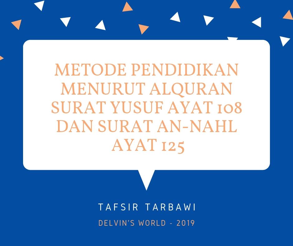 Metode Pendidikan Menurut Alquran Surat Yusuf Ayat 108 Dan