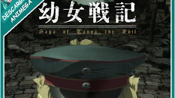 Youjo Senki 12/12 Audio: Japones Sub: Español Servidor: Google Drive
