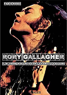 "FABIO ROSSI - ""RORY GALLAGHER: IL BLUESMAN BIANCO CON LA CAMICIA A QUADRI"""
