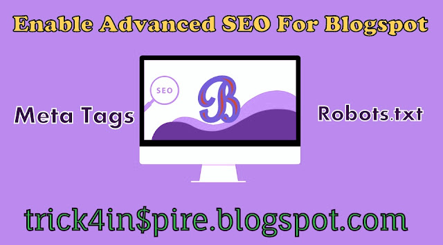 Blogger Blog Me Advanced SEO Setting Enable Kaise Kare~Full Guide In Hindi
