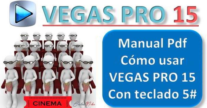 Pro Edicion By Carlos Nibe Manual Pdf Cómo Usar Herramientas De Vegas Pro 15 Con Comandos De Teclado 5