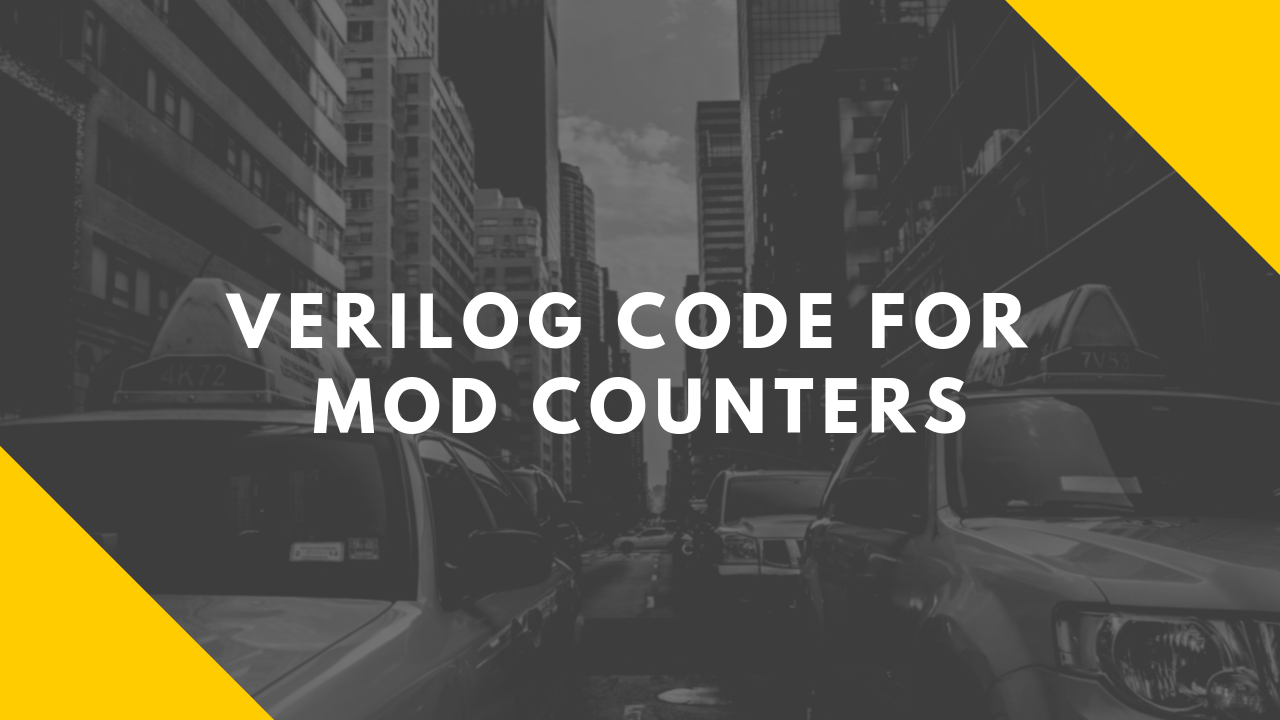 HelloCodings: Verilog Code for MOD Counters