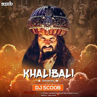 Khalibali (Tapori Mix) Padmaavat - DJ Scoob Cover