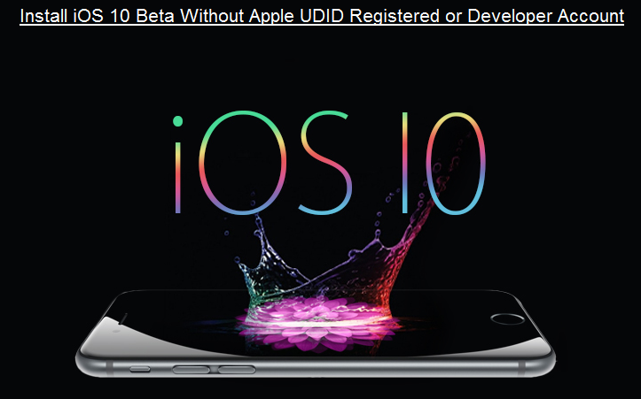 Install iOS 10.2.1 Beta Without Apple UDID Registered or Developer Account