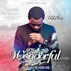 "[Download] Mp3 : ""You Are Wonderful"" (Cover) - Minister Umoren 