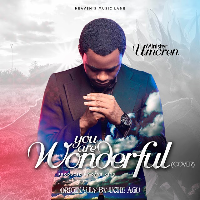 """[Download] Mp3 : """"You Are Wonderful"""" (Cover) - Minister Umoren 