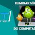 Como eliminar os vírus do computador
