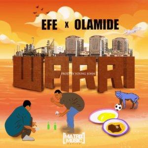 Efe X Olamide - Warri