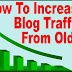 Old Blogger Post Ki Traffic Kaise Badhaye Hindi Me Jaane