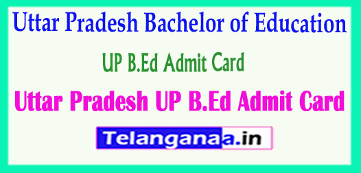 UP B.Ed Admit Card 2018 Uttar Pradesh Bachelor of Education Admit Card 2018 Download