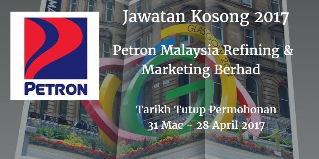 Jawatan Kosong Petron Malaysia Refining & Marketing Berhad 31 Mac - 28 April 2017