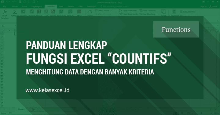 Fungsi/Rumus COUNTIFS, Cara Menghitung Banyak Data Yang Memenuhi Banyak Kriteria/Multi Kriteria Pada Excel