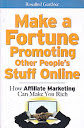 MAKE A FORTUNE PROMOTING OTHER PEOPLES STUFF ONLINE Karya: Rosalind Gardner