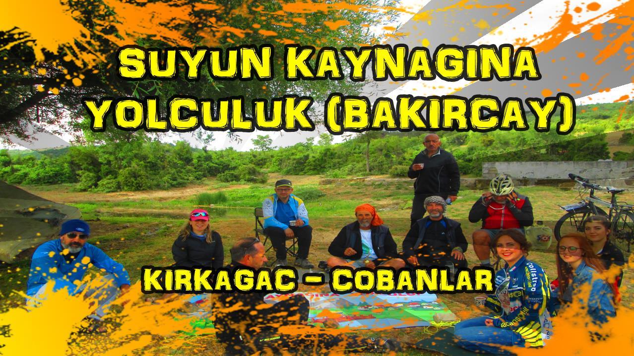 2017/05/06 Suyun Kaynağına yolculuk Kırkağaç - Çobanlar Köyü (3.Gün)