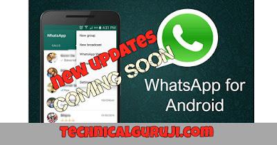 New updated Features of whatsapp 2018 Technical Guruji