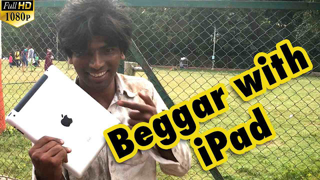 Beggar with iPad Funny Prank in India