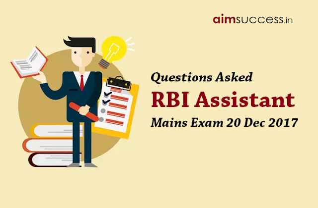 Questions Asked in RBI Assistant Mains Exam 20 December 2017