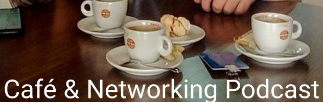 Café & Networking Podcast