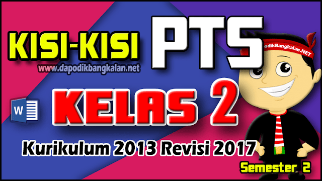 Kisi-kisi PTS UTS Kelas 2 Kurikulum 2013 Revisi 2017