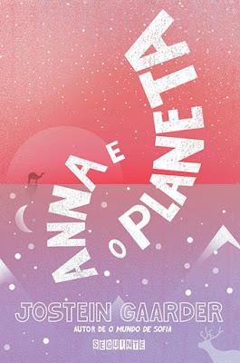 Anna e o Planeta, de Jostein Gaarder - Editora Seguinte