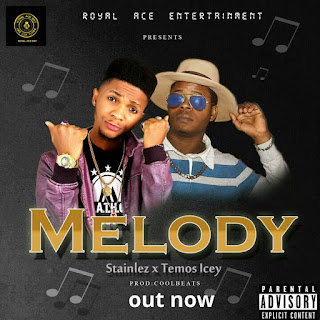 [Music] Stainlez Ft Temos Icey - Melody