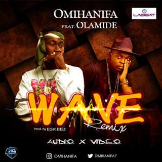 AUDIO & VIDEO: Omihanifa - Wave Remix Ft. Olamide