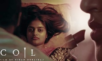 COIL | ANTHOLOGY PILOT FILM | 18+ WITH SUBTITLES | KIRAN DURAIRAJ