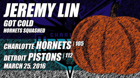 Jeremy Lin, Charlotte Hornets Sqaushed By Detroit Pistons, 105 - 112, 3.25.2016