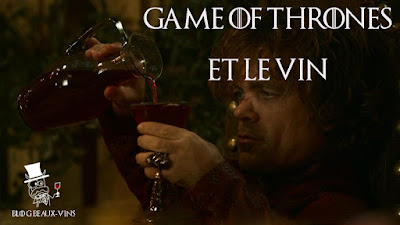 blog vin Beaux-Vins Game of Thrones