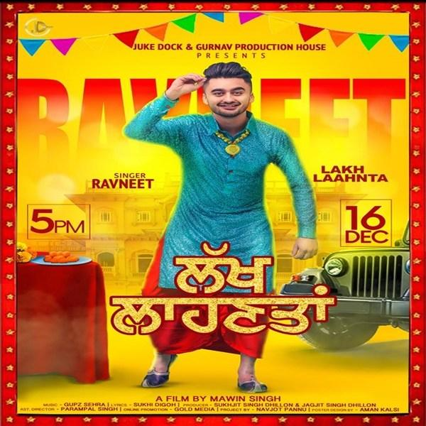 Lakh Laahnta Ravneet new song