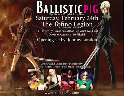 Ballistic Pig Febrary 24, 2018 at The Tofino Legion
