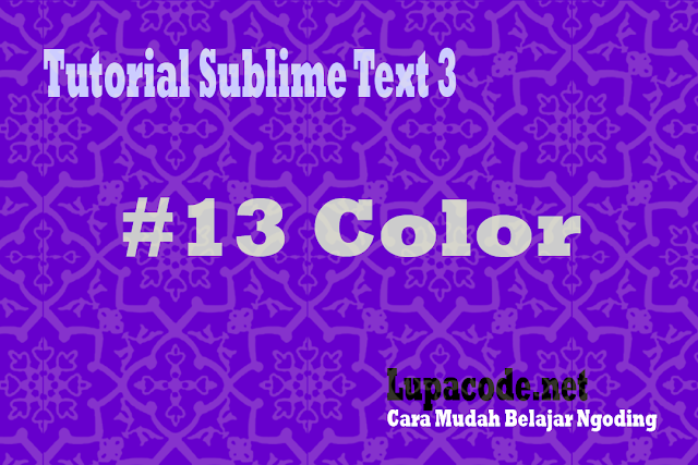 Tutorial Menggunakan Sublime Text 3 Color Picker